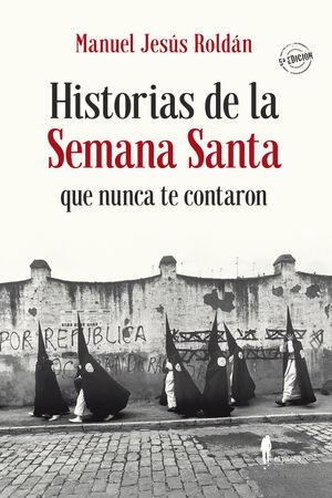 HISTORIAS DE LA SEMANA SANTA QUE NUNCA TE CONTARON