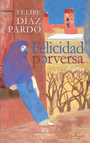 FELICIDAD PERVERSA