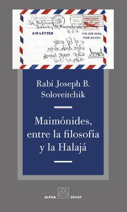 MAIMONIDES, ENTRE LA FILOSOFIA Y LA HALAJA