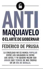 ANTI MAQUIAVELO O EL ARTE DE GOBERNAR