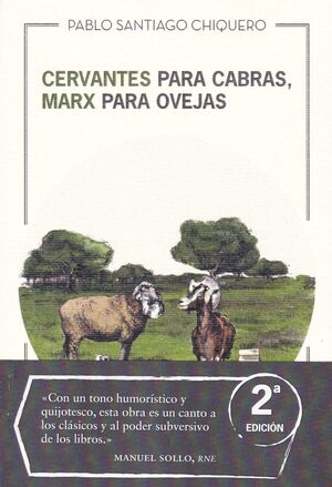CERVANTES PARA CABRAS , MARX PARA OVEJAS