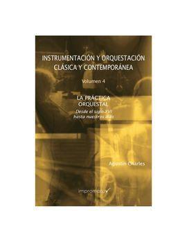 INSTRUMENTACIÓN Y ORQUESTACIÓN CLÁSICA Y CONTEMPORÁNEA. 4 LA PRÁCTICA ORQUESTAL