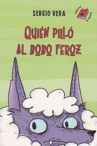 QUI�N PILLÓ AL BOBO FEROZ