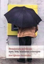 PENSIONES PÚBLICAS, AYER, HOY Y SIEMPRE