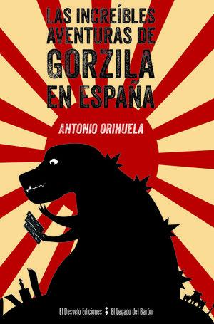 LAS INCREIBLES AVENTURAS DE GORZILA EN ESPAÑA