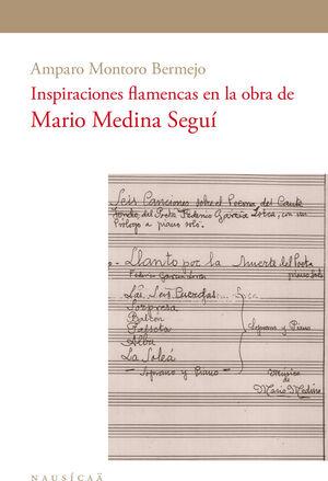 INSPIRACIONES FLAMENCAS EN LA OBRA DE MARIO MEDINA SEGUÍ
