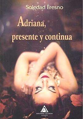 ADRIANA,PRESENTE Y CONTINUA