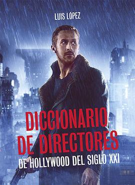 DICCIONARIO DE DIRECTORES DE HOLLYWOOD DEL SIGLO XX