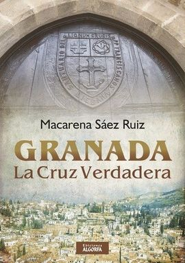 GRANADA LA CRUZ VERDADERA