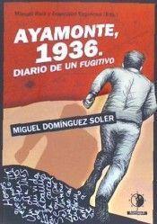 AYAMONTE, 1936. DIARIO DE UN FUGITIVO