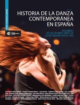 HISTORIA DE LA DANZA CONTEMPORÁNEA EN ESPAÑA. VOLUMEN I.