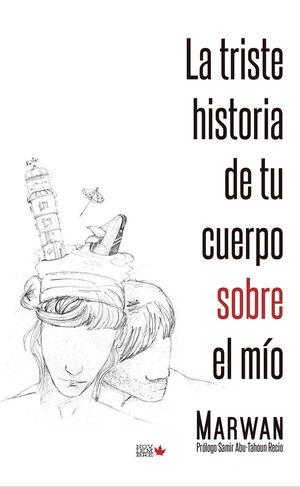 LA TRISTE HISTORIA DE TU CUERPO SOBRE EL MO