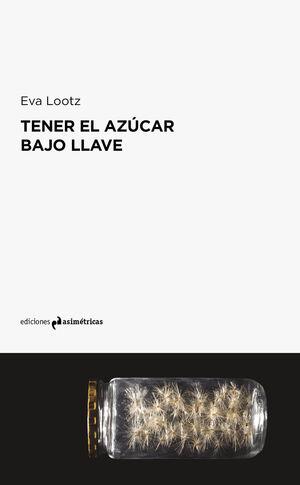 TENER EL AZUCAR BAJO LLAVE