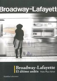BROADWAY-LAFAYETTE. EL ULTIMO ANDEN
