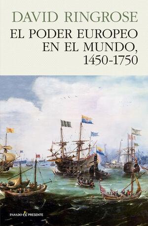 EL PODER EUROPEO EN EL MUNDO, 1450 - 1750