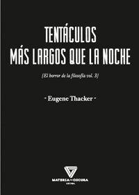 TENTACULOS MAS LARGOS QUE LA NOCHE