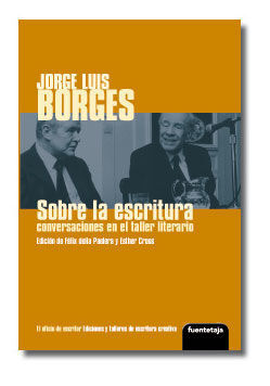 JORGE LUIS BORGES. SOBRE LA ESCRITURA