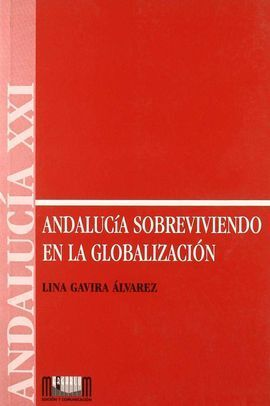 ANDALUCIA SOBREVIVIENDO A LA GLOBALIZACION