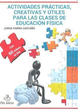 IDEAS Y RECURSOS CREATIVOS PARA LAS CLASES DE EDUCACIÓN FÍSICA