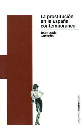 LA PROSTITUCIÓN EN LA ESPAÑA CONTEMPORÁNEA