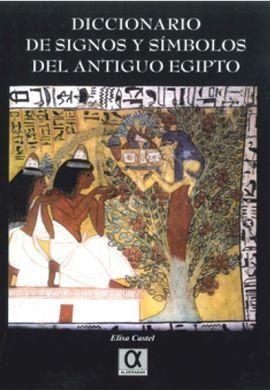 DICCIONARIO DE SIGNOS Y SÍMBOLOS DEL ANTIGUO EGIPTO