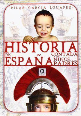 HISTORIA DE ESPAÑA CONTADA A LOS NIÑOS Y A SUS PADRES