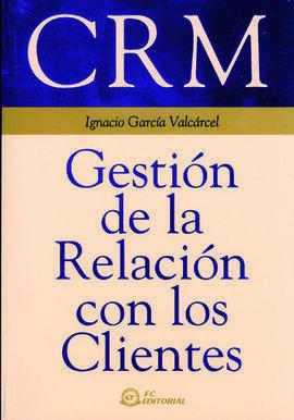 CRM GESTION DE LA RELACION CON LOS CLIENTES
