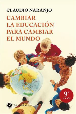 CAMBIAR LA EDUCACION PARA CAMBIAR EL MUNDO