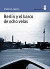 BERLÍN Y EL BARCO DE OCHO VELAS