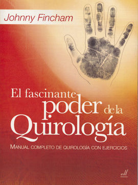 FASCINANTE PODER DE LA QUIROLOGIA, EL