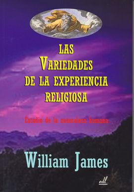 VARIEDADES DE LA EXPERIENCIA RELIGIOSA, LAS: ESTUDIO DE LA NATURALEZA HUMANA