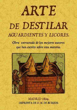 ARTE DE DESTILAR AGUARDIENTES Y LICORES