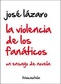 LA VIOLENCIA DE LOS FANÁTICOS