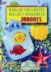 REALIZA FÁCILMENTE BELLOS Y ORIGINALES JABONES
