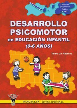 DESARROLLO PSICOMOTOR EN EDUCACION INFANTIL