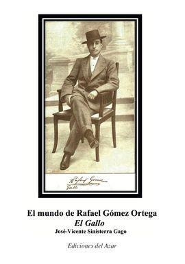 EL MUNDO DE RAFAEL GOMEZ ORTEGA