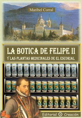 BOTICA DE FELIPE II Y LAS PLANTAS MEDICINALES DE EL ESCORIAL, LA