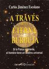 A TRAVÉS DE LA ETERNA BURBUJA