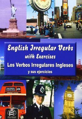 LOS VERBOS IRREGULARES INGLESES Y SUS EJERCICIOS = ENGLISH IRREGULAR VERBS WITH