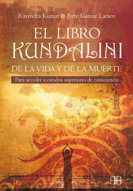 EL LIBRO KUNDALINI DE LA VIDA Y LA MUERTE