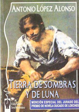 TIERRA DE SOMBRAS Y DE LUNA