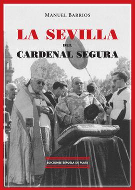 LA SEVILLA DEL CARDENAL SEGURA