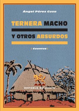 TERNERA MACHO Y OTROS ABSURDOS