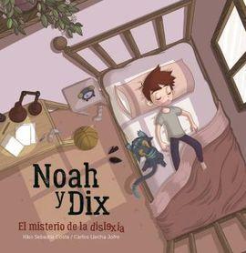 NOAH I DIX, EL MISTERIO DE LA DISLEXIA