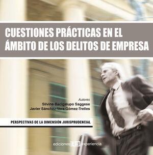 CUESTIONES PRÁCTICAS EN EL ÁMBITO DE LOS DELITOS DE EMPRESA