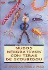 SERIE SCOUBIDOU Nº 4.NUDOS DECORATIVOS CON TIRAS S
