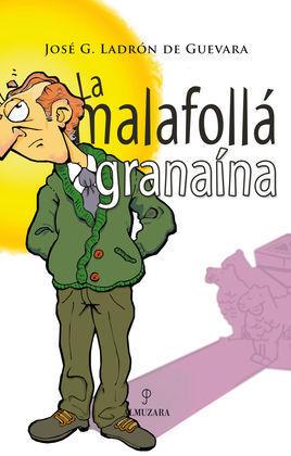 LA MALAFOLLÁ GRANAINA