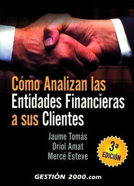 CÓMO ANALIZAN LAS ENTIDADES FINANCIERAS A SUS CLIENTES