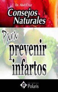 CONSEJOS NATURALES PARA PREVENIR INFARTOS. POLARIS