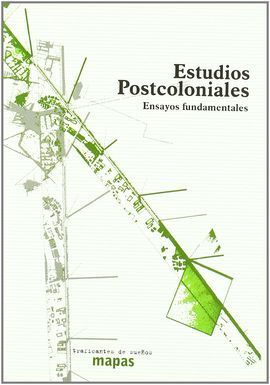 ESTUDIOS POSTCOLONIALES. ENSAYOS FUNDAMENTALES
